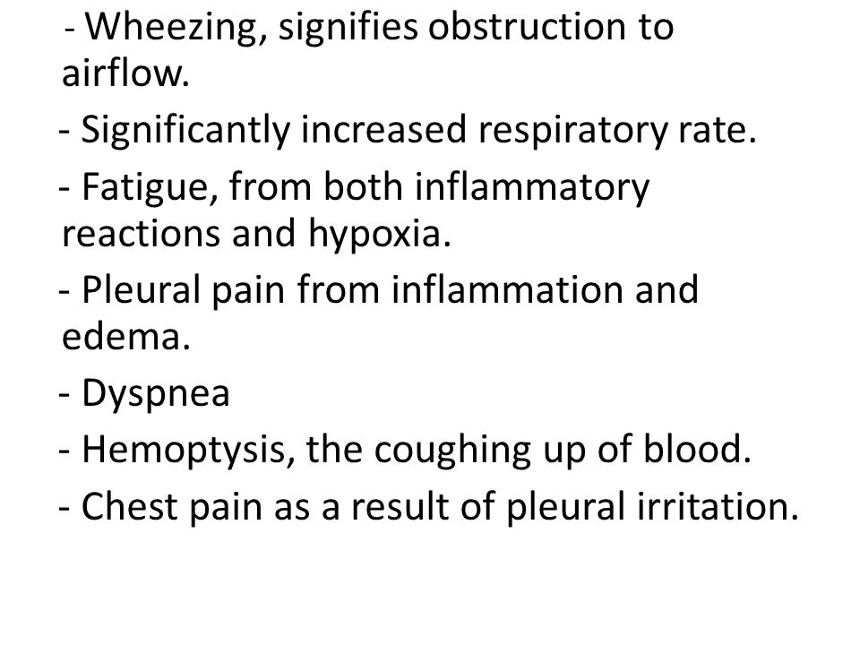 - Significantly increased respiratory rate.