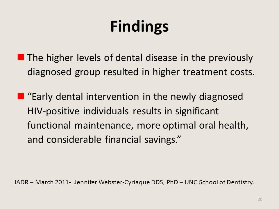 Findings The higher levels of dental disease in the previously diagnosed group resulted in higher treatment costs.