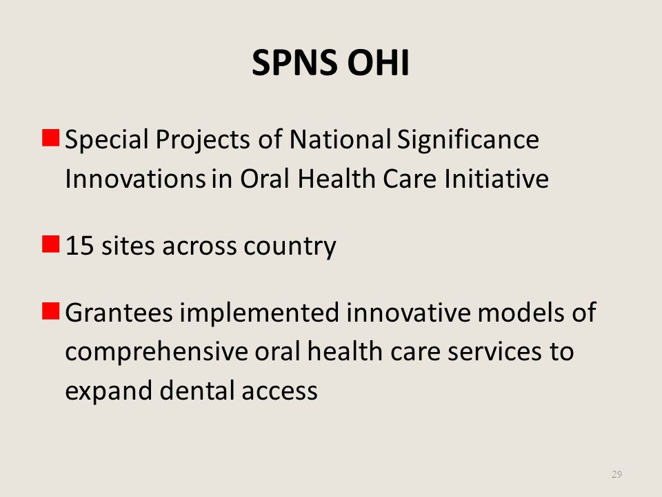 SPNS OHI Special Projects of National Significance Innovations in Oral Health Care Initiative. 15 sites across country.