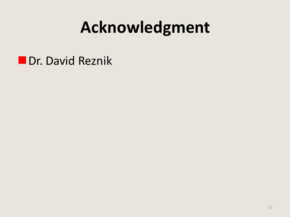 Acknowledgment Dr. David Reznik