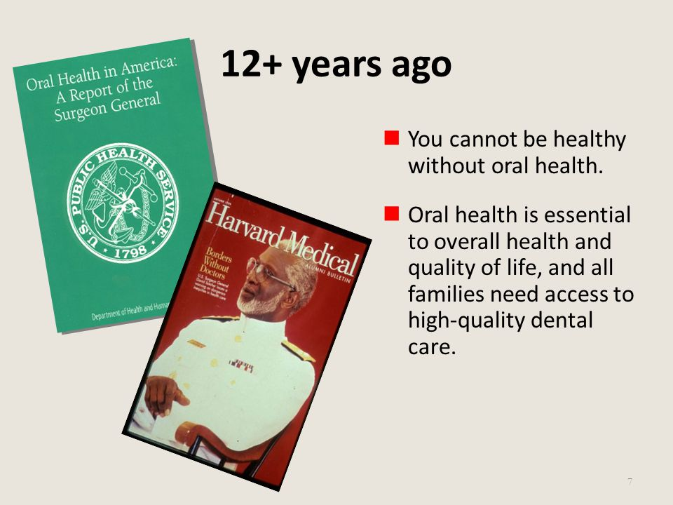 12+ years ago You cannot be healthy without oral health.