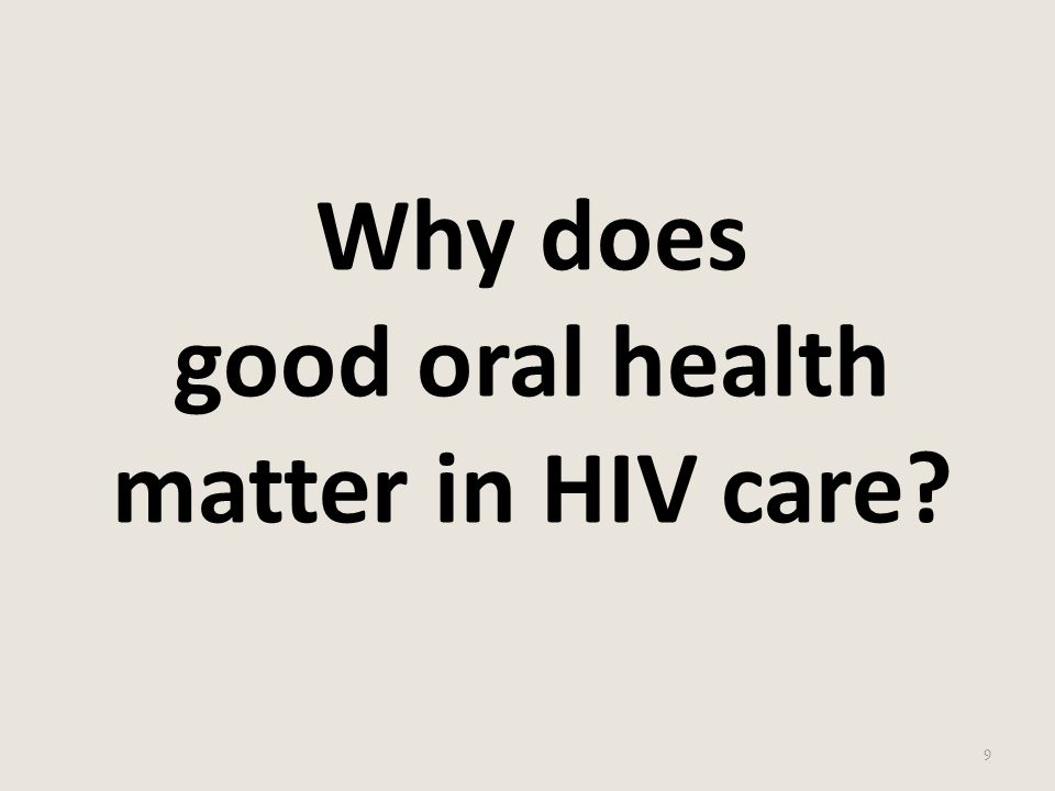 Why does good oral health matter in HIV care