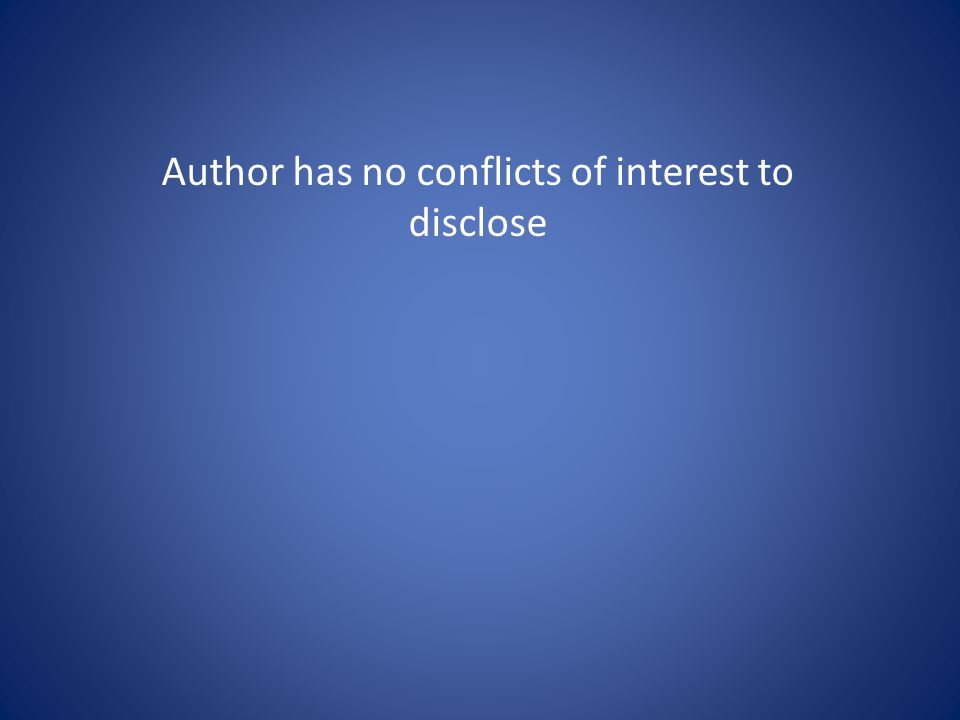 Author has no conflicts of interest to disclose