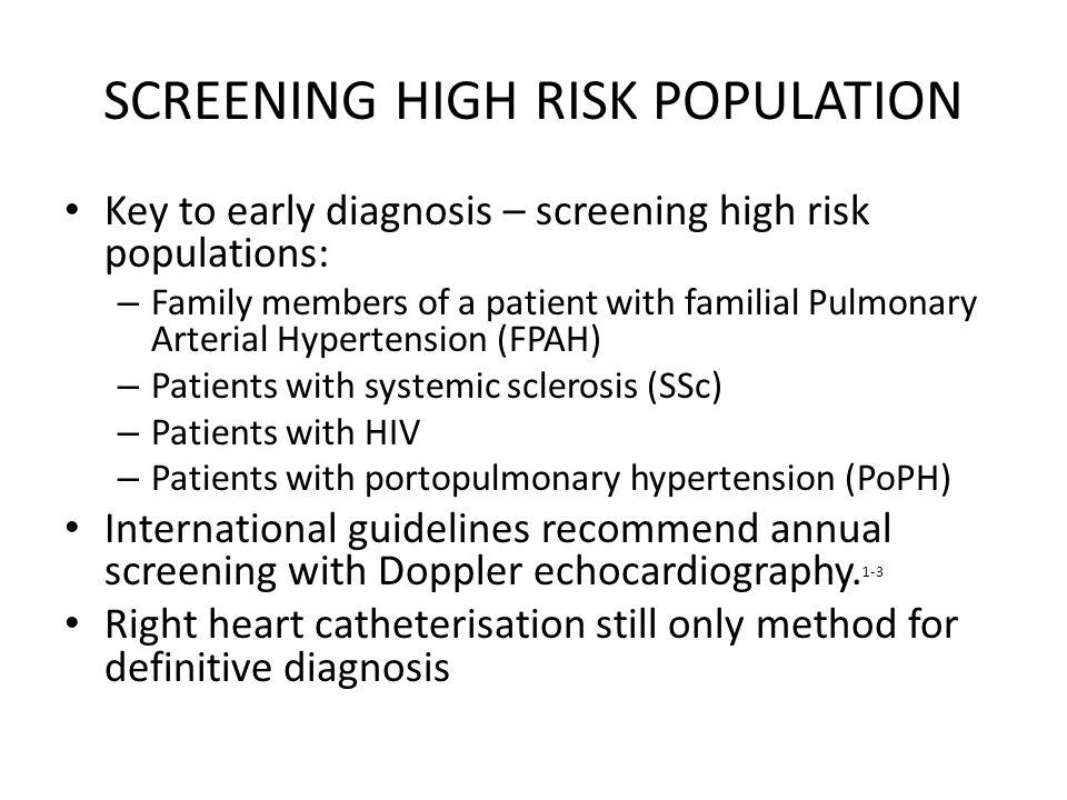 SCREENING HIGH RISK POPULATION