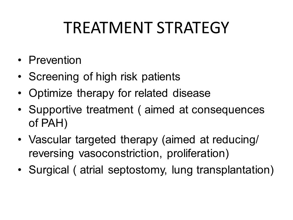 TREATMENT STRATEGY Prevention Screening of high risk patients