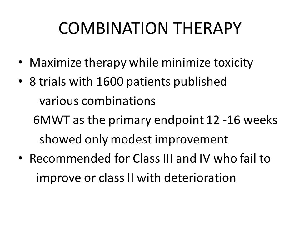 COMBINATION THERAPY Maximize therapy while minimize toxicity