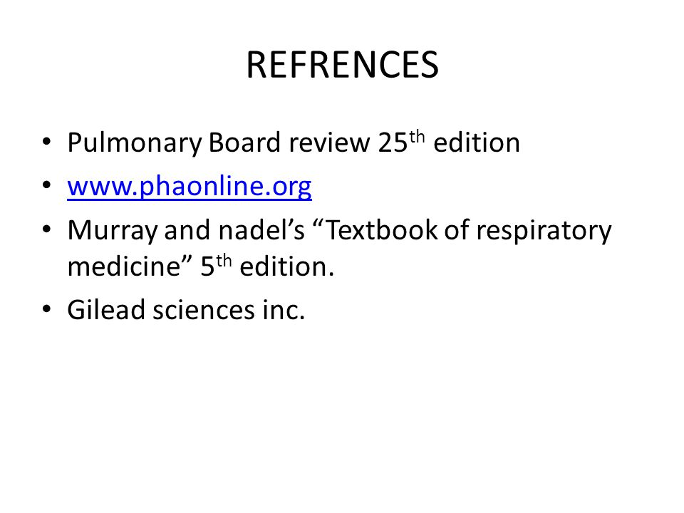 REFRENCES Pulmonary Board review 25th edition www.phaonline.org