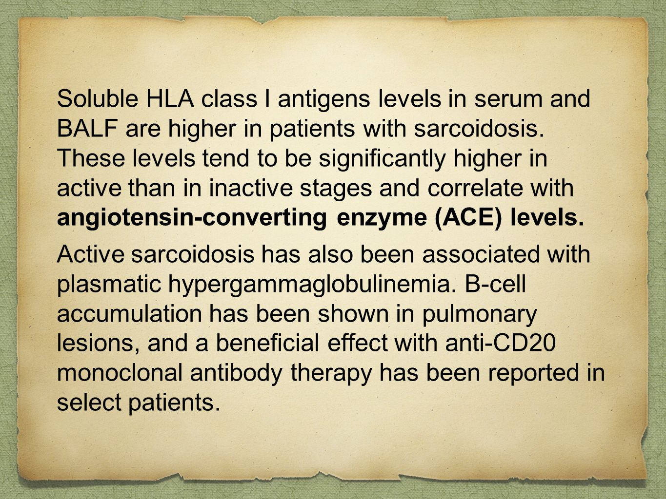 Soluble HLA class I antigens levels in serum and BALF are higher in patients with sarcoidosis. These levels tend to be significantly higher in active than in inactive stages and correlate with angiotensin-converting enzyme (ACE) levels.