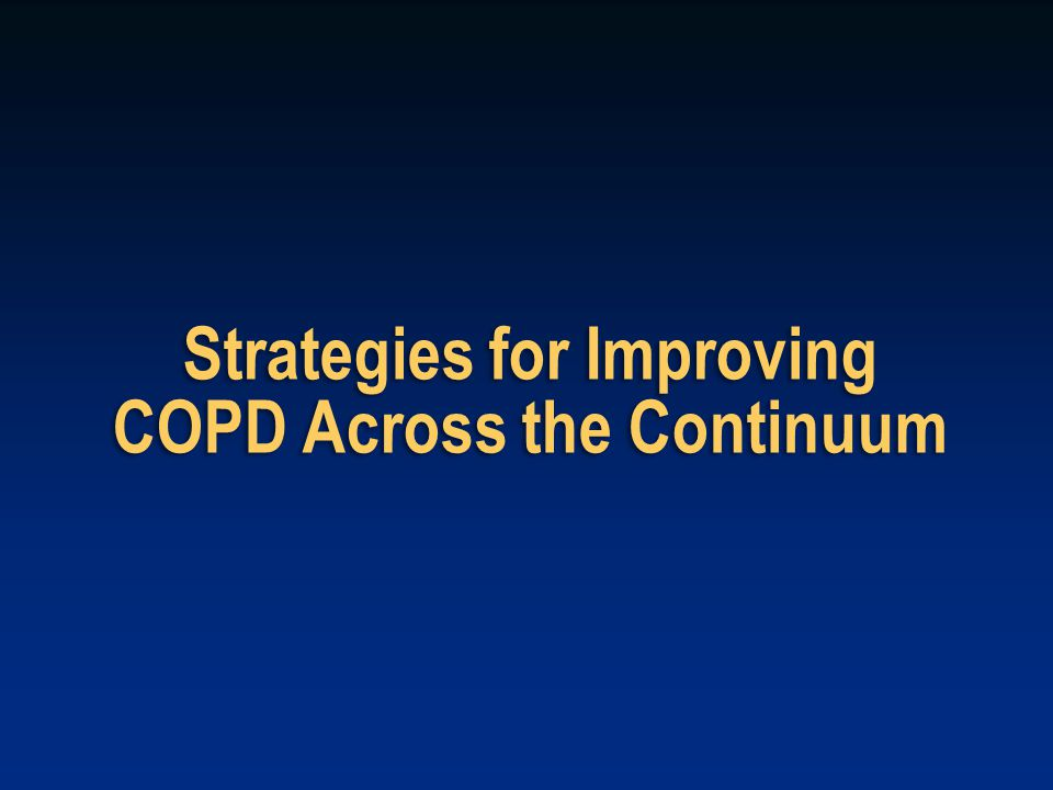 Strategies for Improving COPD Across the Continuum
