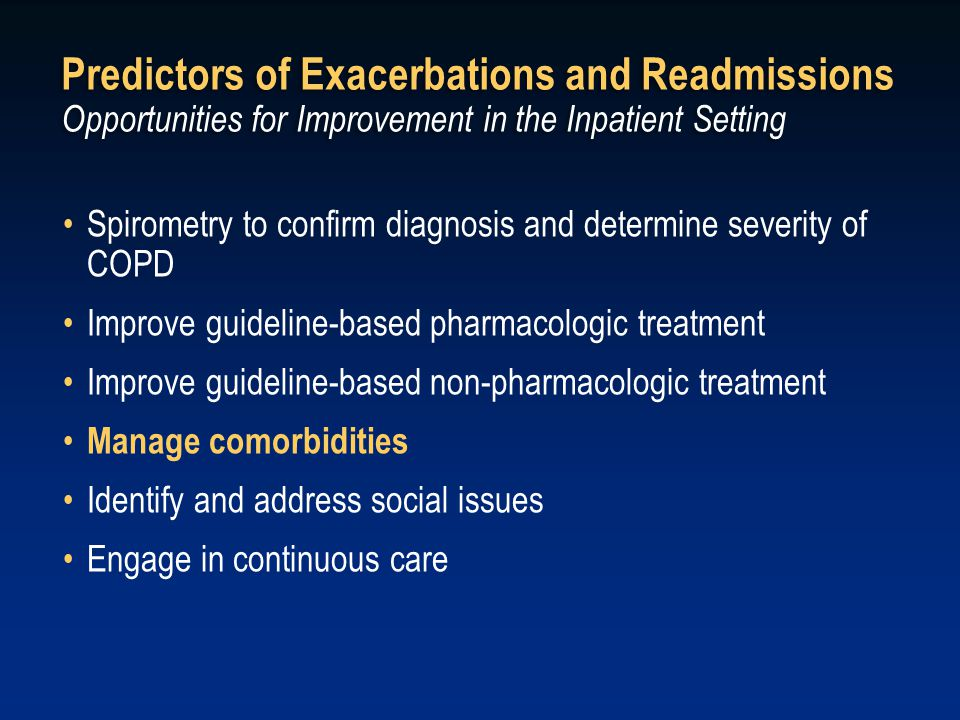 Predictors of Exacerbations and Readmissions Opportunities for Improvement in the Inpatient Setting