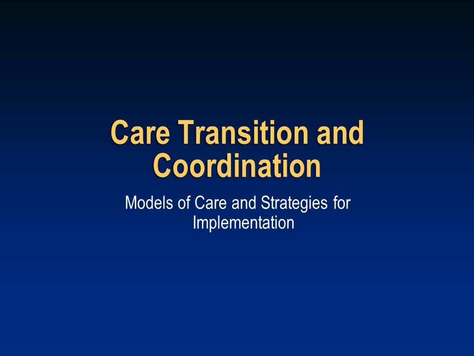 Care Transition and Coordination