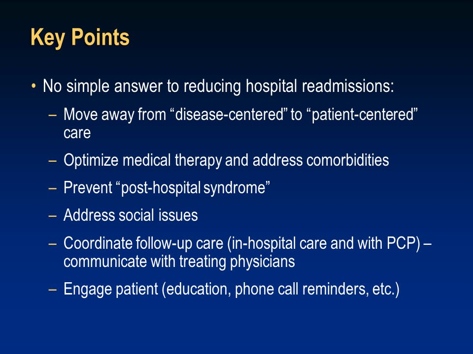 Key Points No simple answer to reducing hospital readmissions: