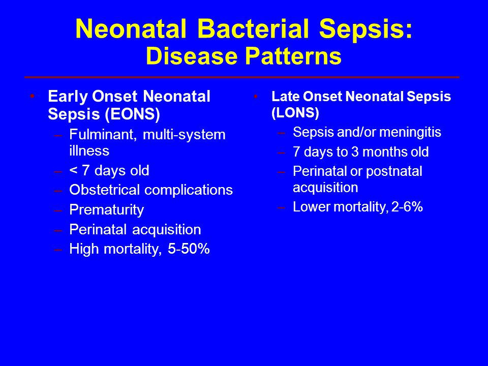 Neonatal Bacterial Sepsis: Disease Patterns