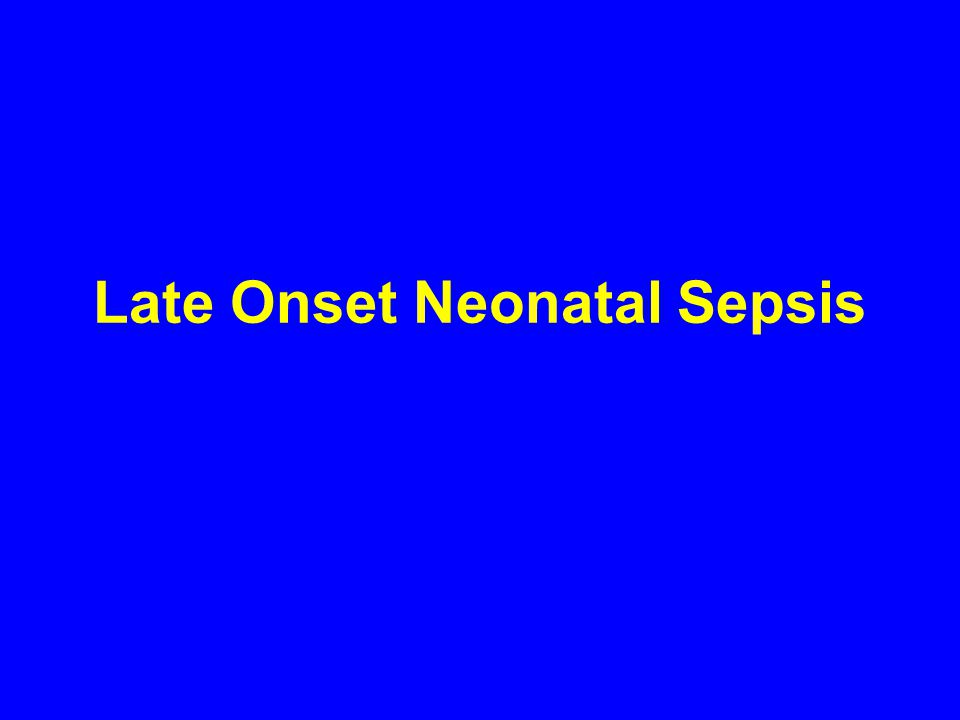 Late Onset Neonatal Sepsis