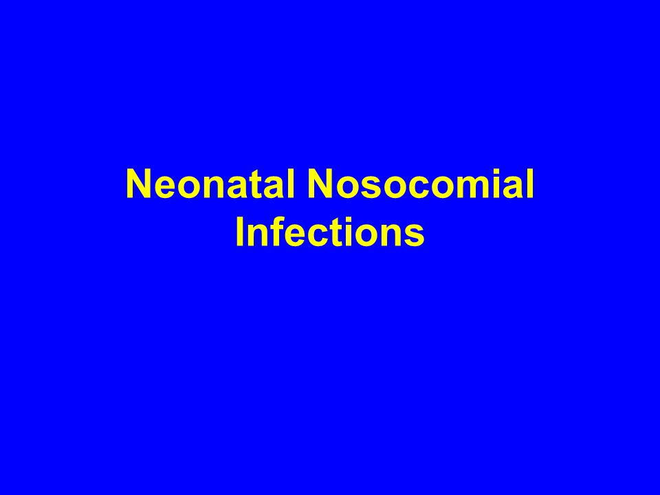 Neonatal Nosocomial Infections