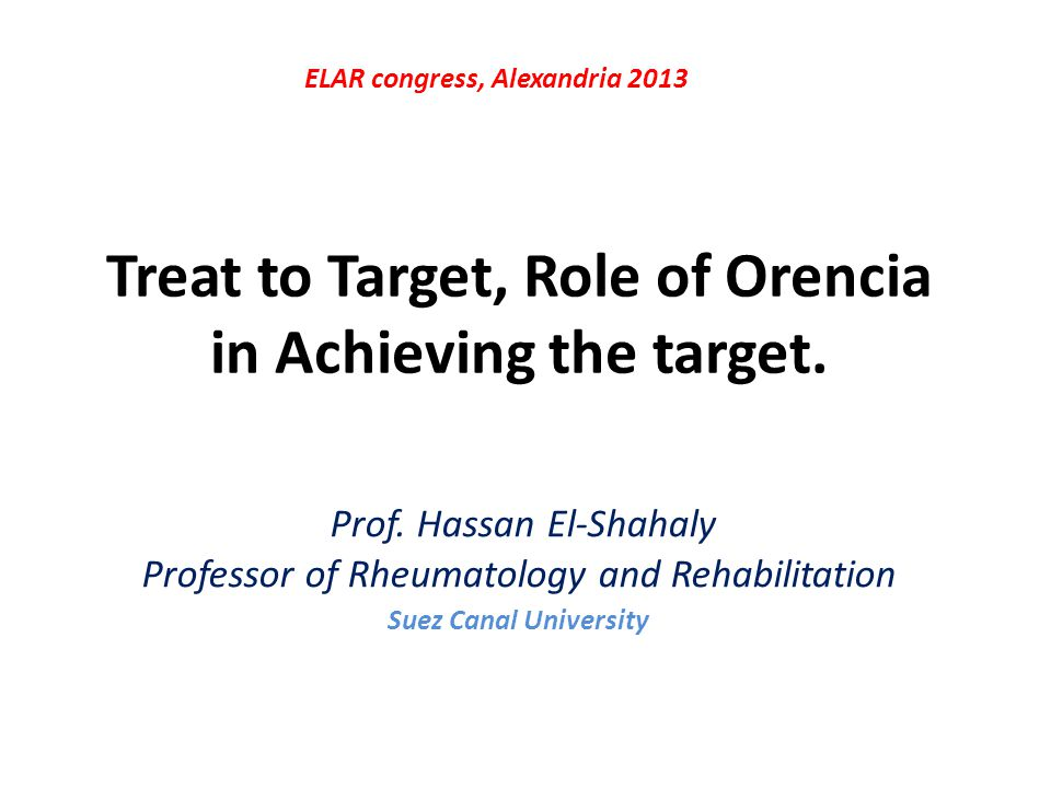 Treat to Target, Role of Orencia in Achieving the target.