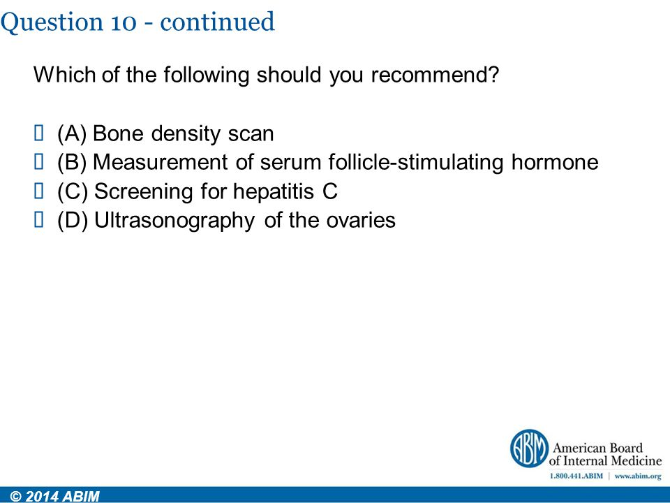 Question 10 - continued Which of the following should you recommend