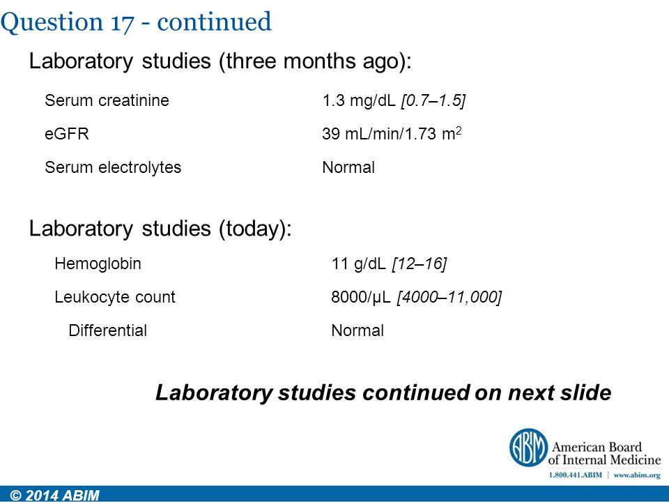 Question 17 - continued Laboratory studies (three months ago):