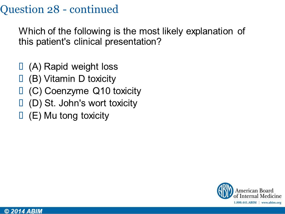 Question 28 - continued Which of the following is the most likely explanation of this patient s clinical presentation