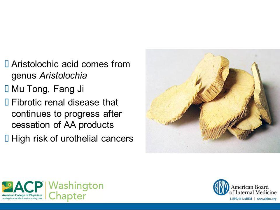 Aristolochic acid comes from genus Aristolochia