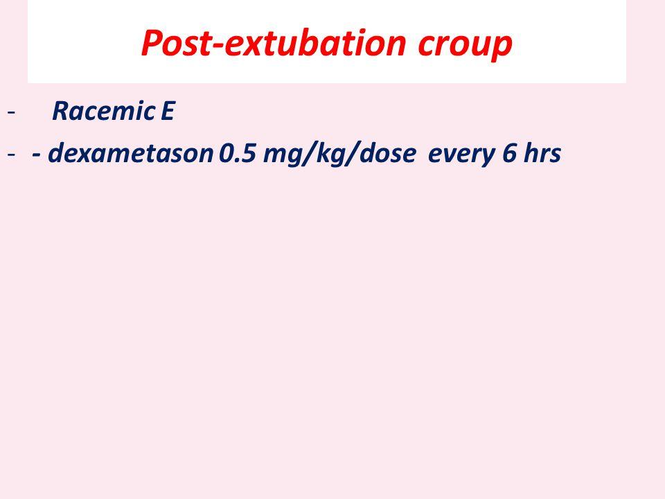 Post-extubation croup