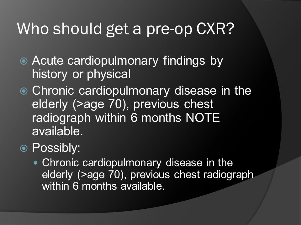 Who should get a pre-op CXR