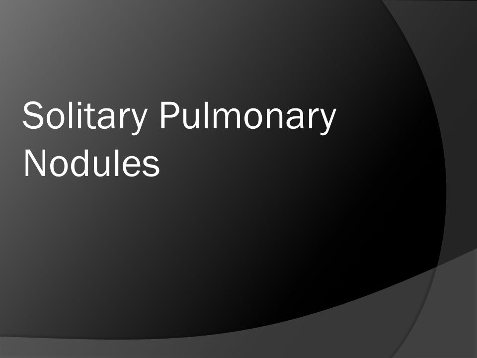 Solitary Pulmonary Nodules