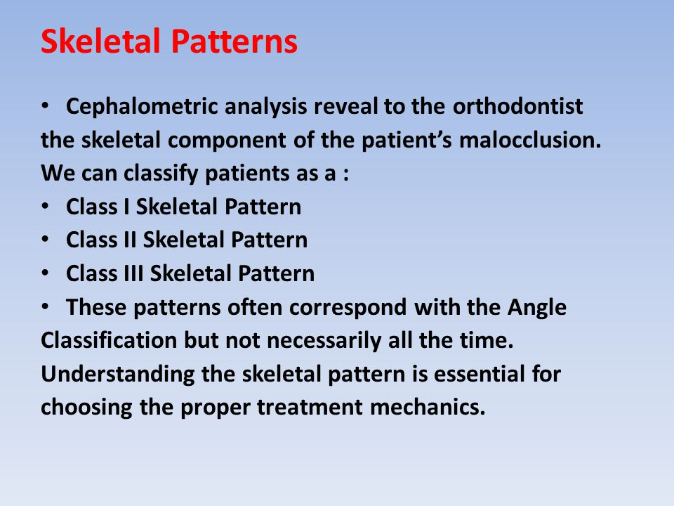 Skeletal Patterns Cephalometric analysis reveal to the orthodontist