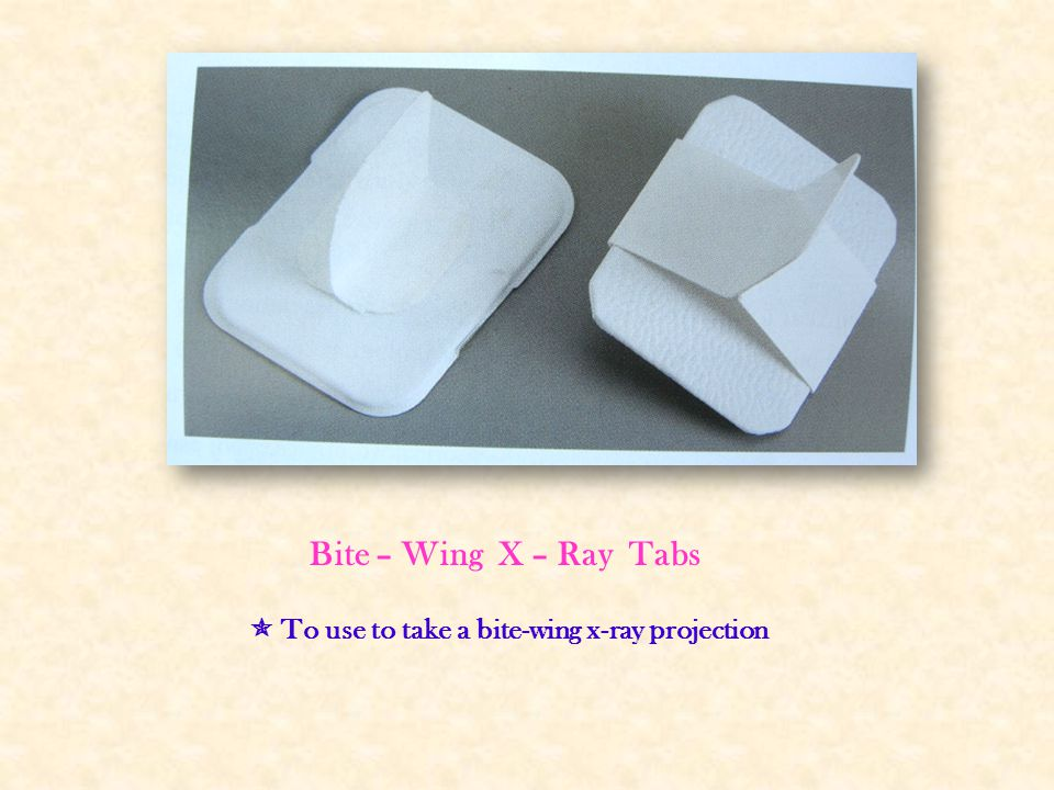 Bite – Wing X – Ray Tabs  To use to take a bite-wing x-ray projection