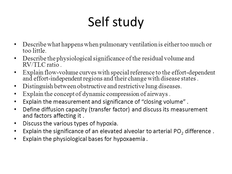 Self study Describe what happens when pulmonary ventilation is either too much or too little.