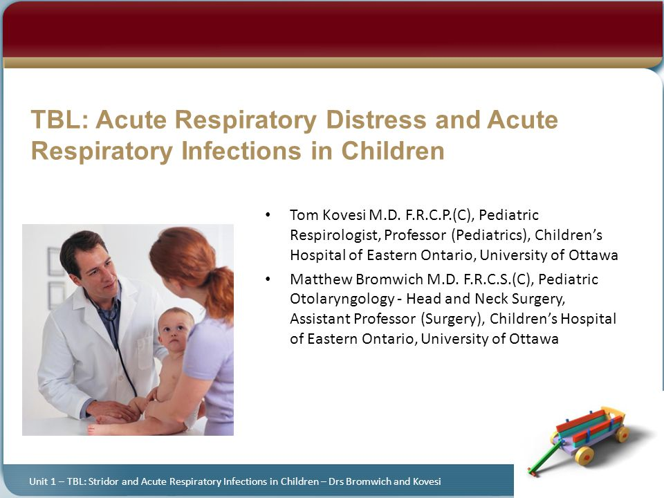 TBL: Acute Respiratory Distress and Acute Respiratory Infections in Children