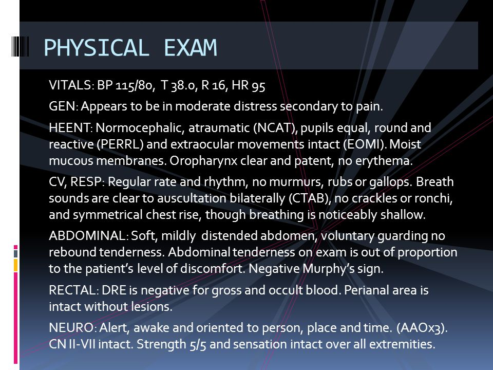 PHYSICAL EXAM VITALS: BP 115/80, T 38.0, R 16, HR 95