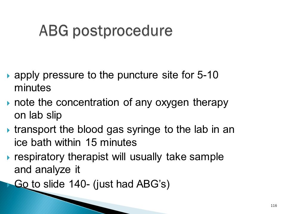 ABG postprocedure apply pressure to the puncture site for 5-10 minutes