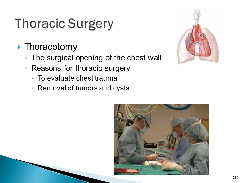 Thoracic Surgery Thoracotomy The surgical opening of the chest wall