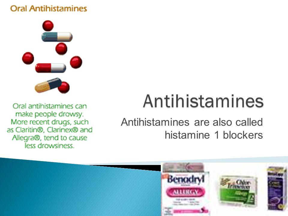 Antihistamines are also called histamine 1 blockers