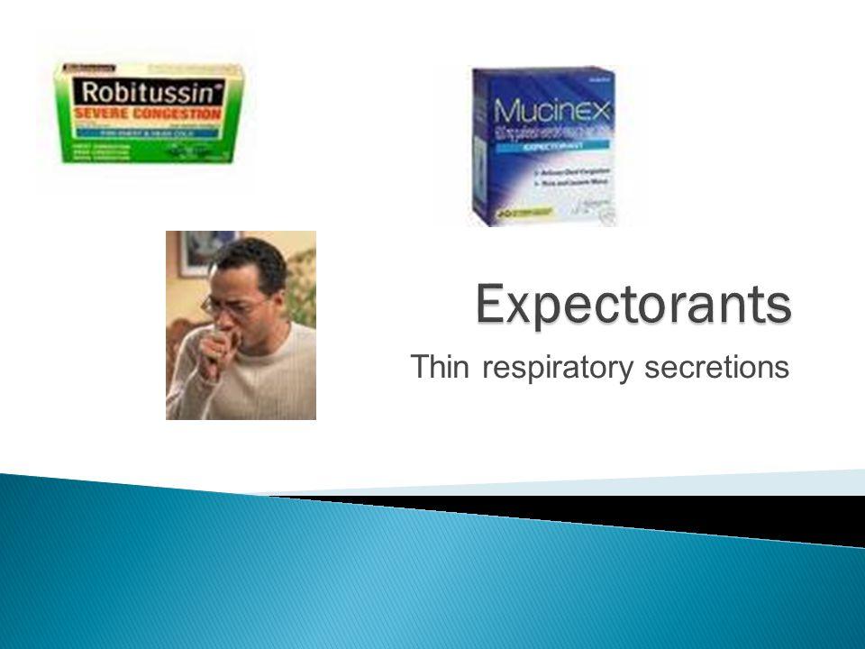 Thin respiratory secretions