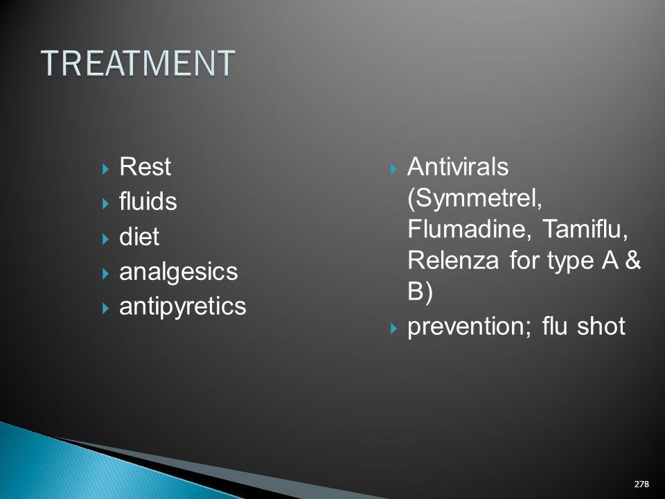 TREATMENT Rest fluids diet analgesics antipyretics