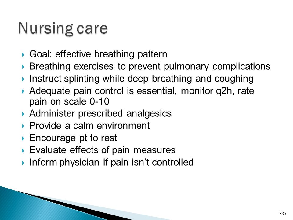 Nursing care Goal: effective breathing pattern