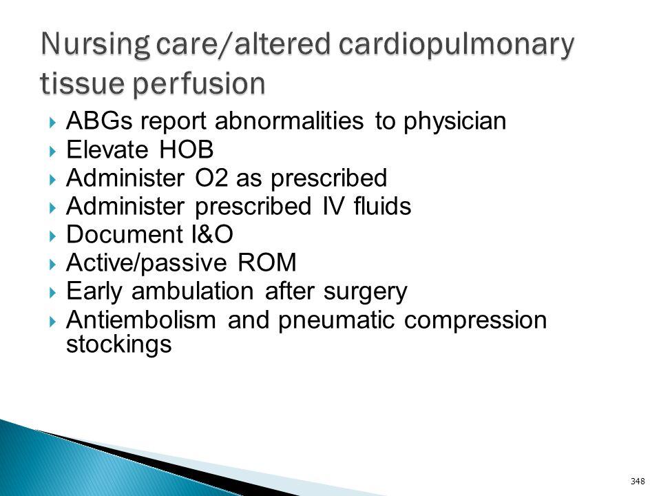 Nursing care/altered cardiopulmonary tissue perfusion