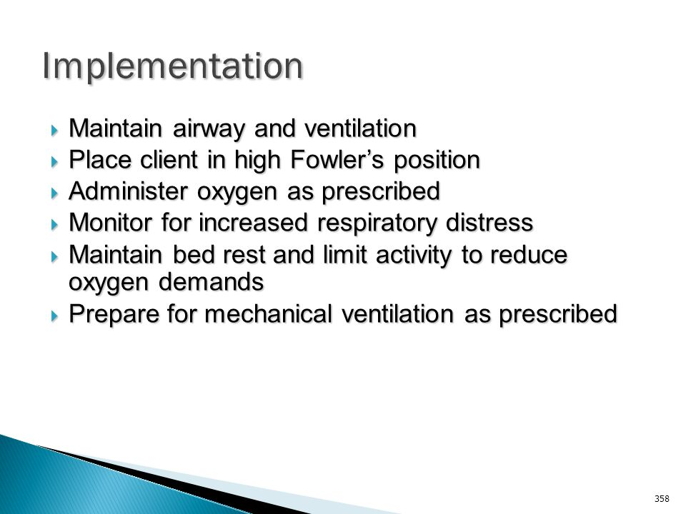 Implementation Maintain airway and ventilation