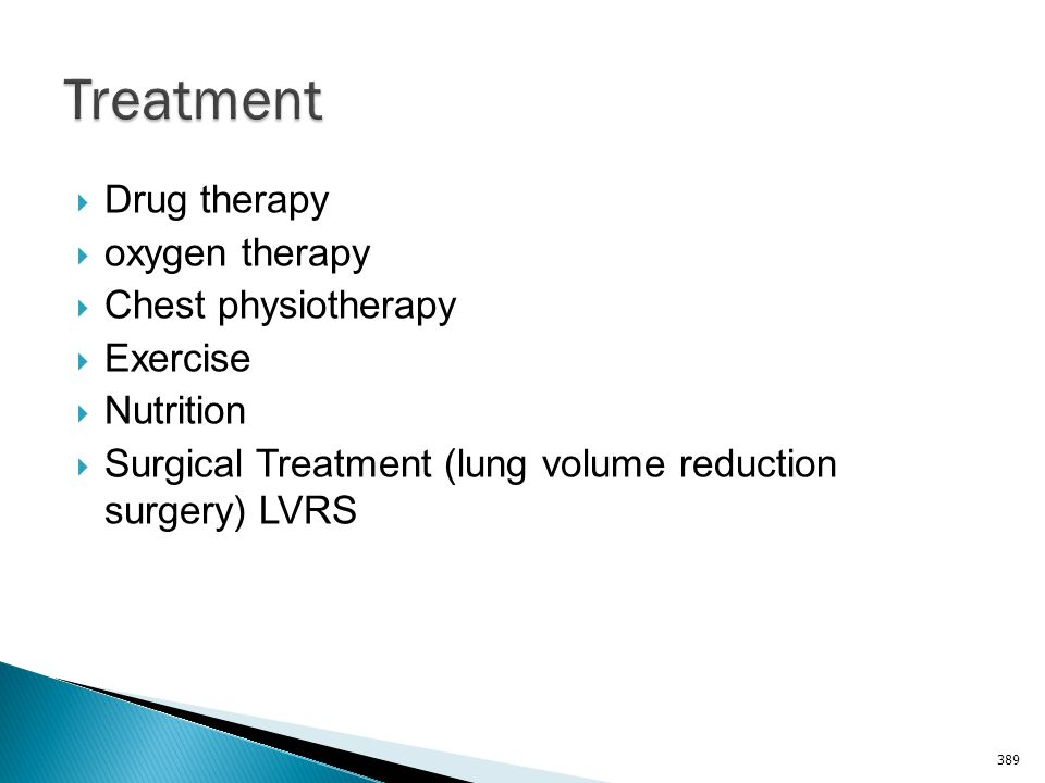 Treatment Drug therapy oxygen therapy Chest physiotherapy Exercise