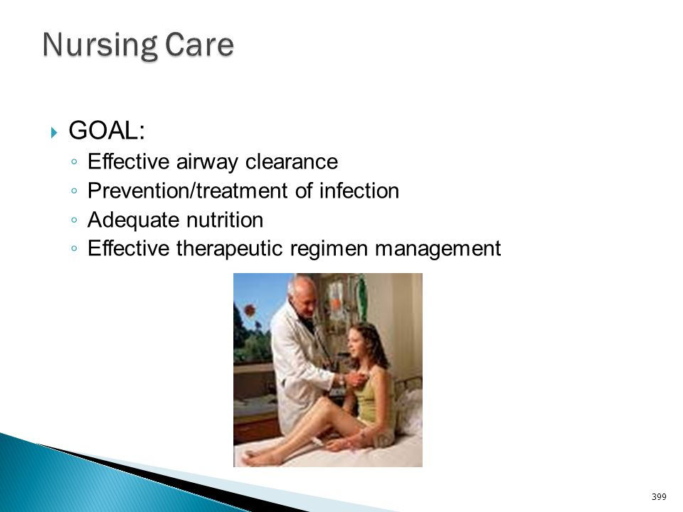 Nursing Care GOAL: Effective airway clearance