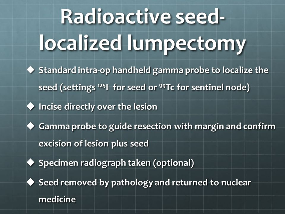 Radioactive seed-localized lumpectomy
