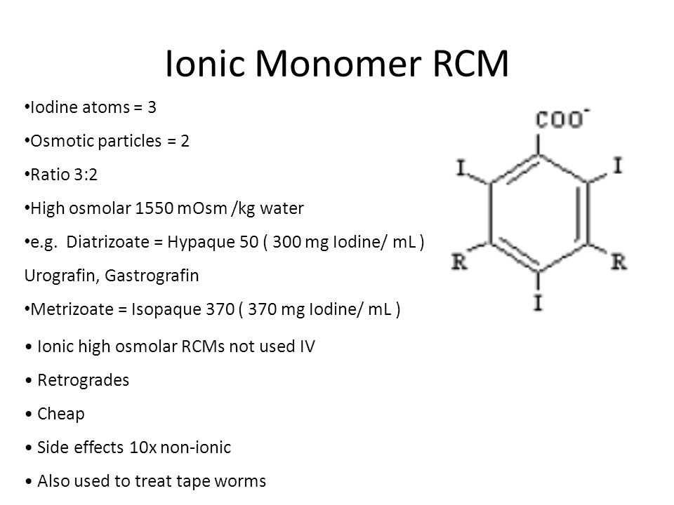 Ionic Monomer RCM Iodine atoms = 3 Osmotic particles = 2 Ratio 3:2