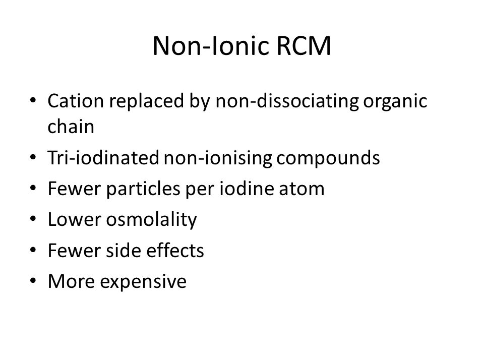Non-Ionic RCM Cation replaced by non-dissociating organic chain