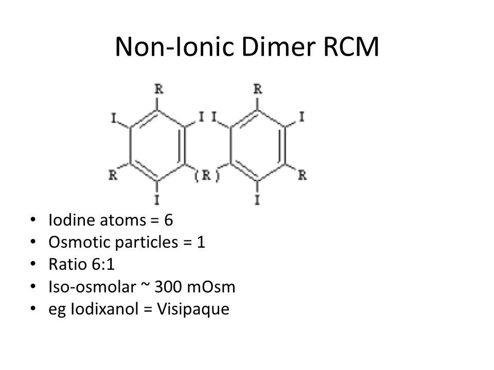 Non-Ionic Dimer RCM Iodine atoms = 6 Osmotic particles = 1 Ratio 6:1