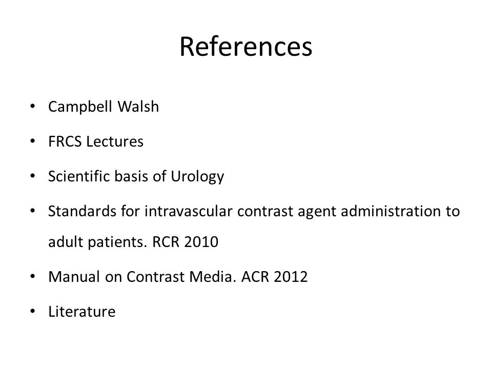 References Campbell Walsh FRCS Lectures Scientific basis of Urology