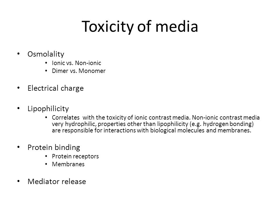Toxicity of media Osmolality Electrical charge Lipophilicity