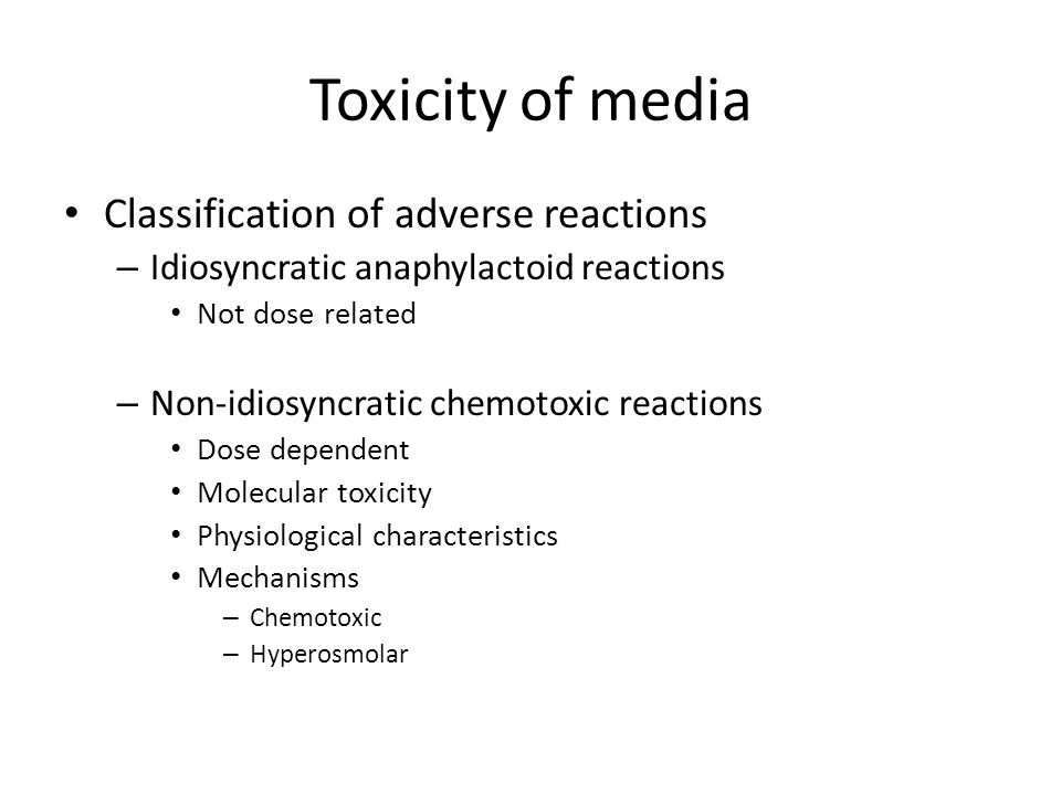 Toxicity of media Classification of adverse reactions
