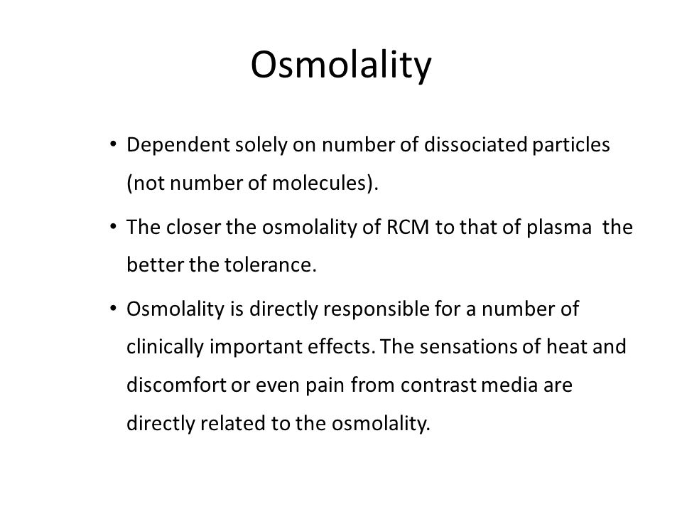 Osmolality Dependent solely on number of dissociated particles (not number of molecules).
